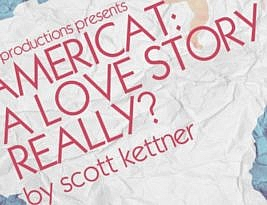 Americat: A Love Story…Really? by Scott Kettner, Tristan Bates Theatre, London, *1, Veronica Stein