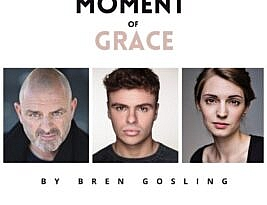 Moment of Grace by Bren Gosling. The Actor's Studio to 9 August. 4****. William Russell