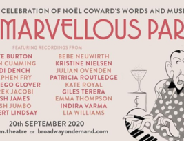 Marvellous Party – a celebration of Noel Coward's centenary in aid of theatre charities here and in the US. On line free. 5*****