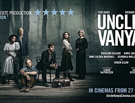 Uncle Vanya by Anton Chekhov – A chance to see this fine production starring Toby Jones in the cinema.